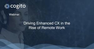 Driving Enhanced CX Webinar Screen